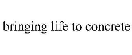 BRINGING LIFE TO CONCRETE