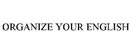 ORGANIZE YOUR ENGLISH