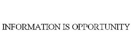 INFORMATION IS OPPORTUNITY