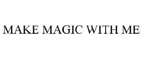 MAKE MAGIC WITH ME