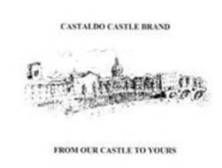 CASTALDO CASTLE BRAND FROM OUR CASTLE TO YOURS