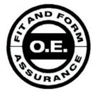 O.E. FIT AND FORM ASSURANCE