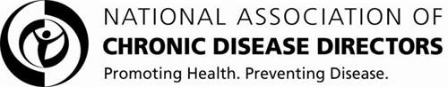 NATIONAL ASSOCIATION OF CHRONIC DISEASEDIRECTORS PROMOTING HEALTH. PREVENTING DISEASE.