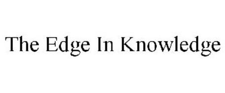 THE EDGE IN KNOWLEDGE