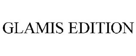 GLAMIS EDITION
