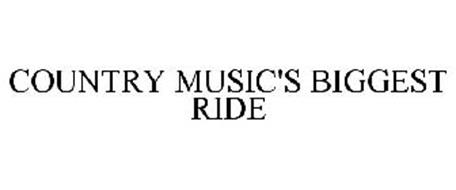 COUNTRY MUSIC'S BIGGEST RIDE