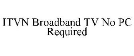 ITVN BROADBAND TV NO PC REQUIRED