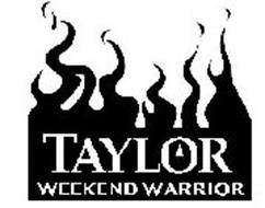 TAYLOR WEEKEND WARRIOR