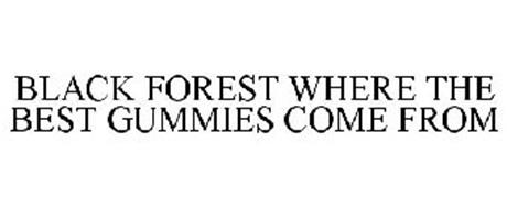 BLACK FOREST WHERE THE BEST GUMMIES COME FROM