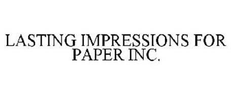 LASTING IMPRESSIONS FOR PAPER INC.