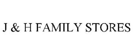 J & H FAMILY STORES