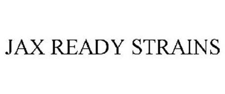JAX READY STRAINS