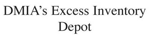 DMIA'S EXCESS INVENTORY DEPOT