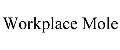WORKPLACE MOLE