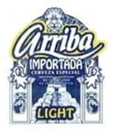 ARRIBA IMPORTADA CERVEZA ESPECIAL LIGHT BREWED & BOTTLED BY CERVECERIA LA CONSTANCIA, S.A.