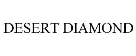 DESERT DIAMOND