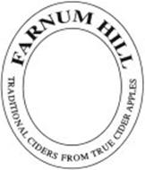 FARNUM HILL TRADITIONAL CIDERS FROM TRUE CIDER APPLES