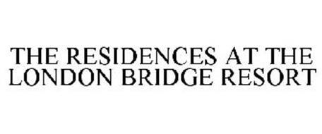 THE RESIDENCES AT THE LONDON BRIDGE RESORT