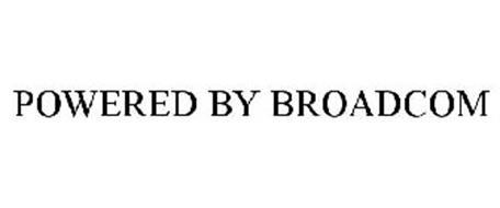 POWERED BY BROADCOM