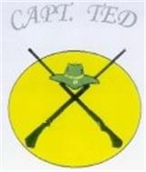 CAPT. TED