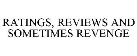 RATINGS, REVIEWS AND (SOMETIMES) REVENGE