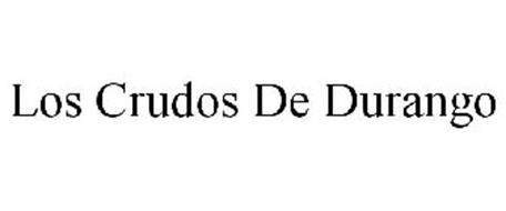 LOS CRUDOS DE DURANGO