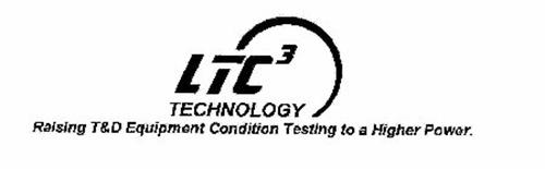 LTC3 TECHNOLOGY RAISING T&D EQUIPMENT CONDITION TESTING TO A HIGHER POWER.