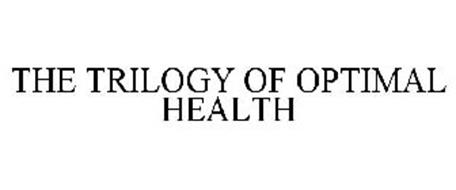 THE TRILOGY OF OPTIMAL HEALTH