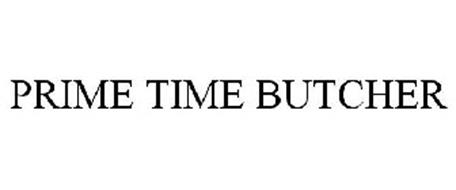 PRIME TIME BUTCHER