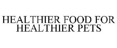 HEALTHIER FOOD FOR HEALTHIER PETS