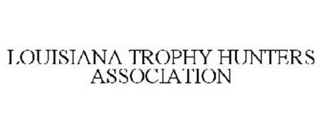 LOUISIANA TROPHY HUNTERS ASSOCIATION