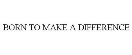 BORN TO MAKE A DIFFERENCE