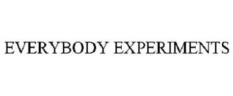 EVERYBODY EXPERIMENTS