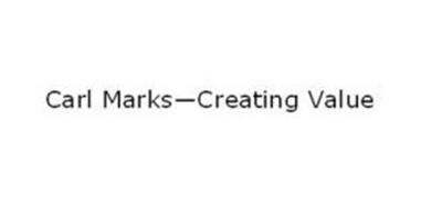CARL MARKS--CREATING VALUE