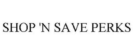 SHOP 'N SAVE PERKS