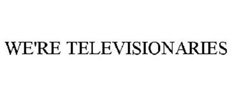 WE'RE TELEVISIONARIES