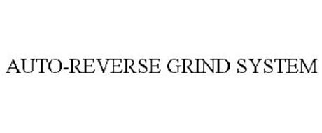 AUTO-REVERSE GRIND SYSTEM
