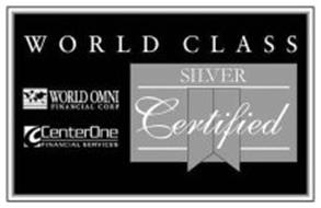 WORLD CLASS WORLD OMNI FINANCIAL CORP CENTERONE FINANCIAL SERVICES SILVER CERTIFIED