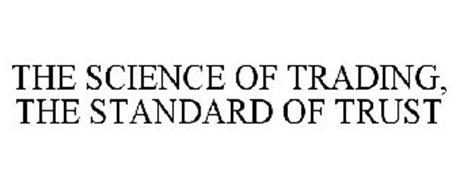 THE SCIENCE OF TRADING, THE STANDARD OF TRUST