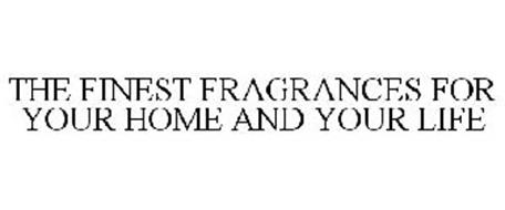 THE FINEST FRAGRANCES FOR YOUR HOME AND YOUR LIFE