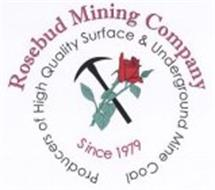 ROSEBUD MINING COMPANY PRODUCERS OF HIGH QUALITY SURFACE & UNDERGROUND MINE COAL SINCE 1979