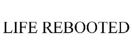 LIFE REBOOTED