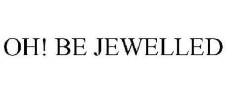 OH! BE JEWELLED