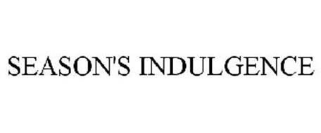 SEASON'S INDULGENCE