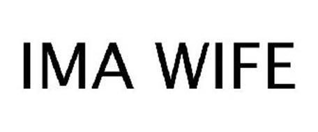 IMA WIFE