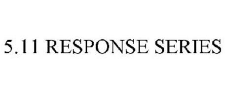 5.11 RESPONSE SERIES