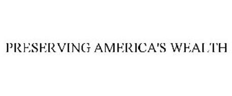 PRESERVING AMERICA'S WEALTH