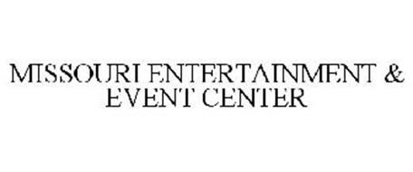 MISSOURI ENTERTAINMENT & EVENT CENTER