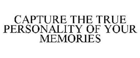CAPTURE THE TRUE PERSONALITY OF YOUR MEMORIES