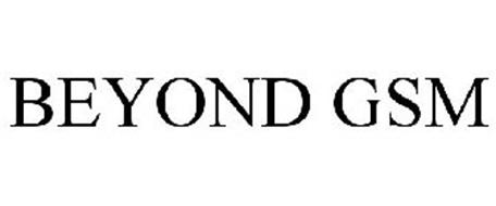BEYOND GSM